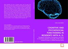 Обложка COGNITIVE AND PSYCHOSOCIAL FUNCTIONING IN RESIDENTS WITH A. D.