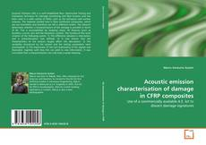 Acoustic emission characterisation of damage in CFRP composites kitap kapağı
