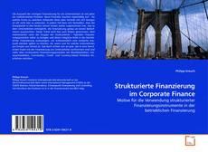 Couverture de Strukturierte Finanzierung im Corporate Finance