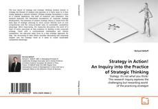 Borítókép a  Strategy in Action! An Inquiry into the Practice of Strategic Thinking - hoz