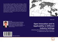 Buchcover von Open Innovation and its Applicability in Different Industry Settings