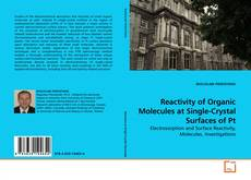 Copertina di Reactivity of Organic Molecules at Single-Crystal Surfaces of Pt