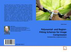Couverture de Polynomial- and Region-Fitting Schemes for Image Compression