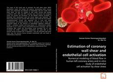 Обложка Estimation of coronary wall shear and endothelial cell activation