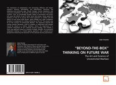"""Bookcover of """"BEYOND-THE-BOX"""" THINKING ON FUTURE WAR"""