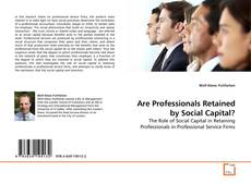 Bookcover of Are Professionals Retained by Social Capital?
