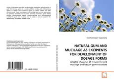 NATURAL GUM AND MUCILAGE AS EXCIPIENTS FOR DEVELOPMENT OF DOSAGE FORMS的封面