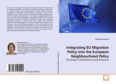 Bookcover of Integrating EU Migration Policy into the European Neighbourhood Policy