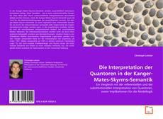 Bookcover of Die Interpretation der Quantoren in der Kanger-Mates-Skyrms-Semantik
