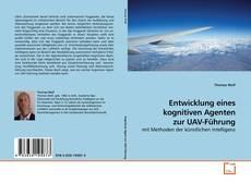 Capa do livro de Entwicklung eines kognitiven Agenten zur UAV-Führung