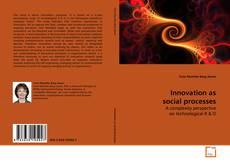 Copertina di Innovation as social processes