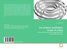 Portada del libro de The Gröbner Annihilator Graph of a Ring