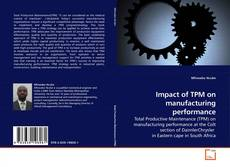 Impact of TPM on manufacturing performance的封面