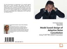 Bookcover of Model based design of Adaptive Noise Cancellation