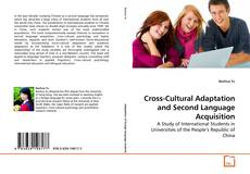 Bookcover of Cross-Cultural Adaptation and Second Language Acquisition