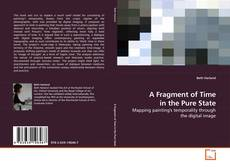Bookcover of A Fragment of Time in the Pure State