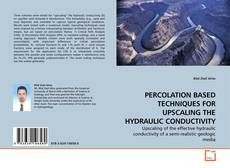 Bookcover of PERCOLATION BASED TECHNIQUES FOR UPSCALING THE HYDRAULIC CONDUCTIVITY