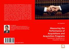 Measuring the Performance of Acquisitions and Acquisition Programs的封面
