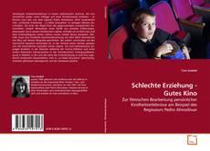 Portada del libro de Schlechte Erziehung - Gutes Kino
