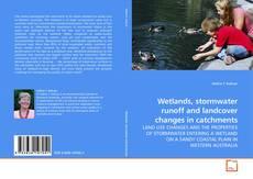 Portada del libro de Wetlands, stormwater runoff and landcover changes in catchments