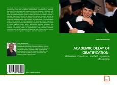 Bookcover of ACADEMIC DELAY OF GRATIFICATION: