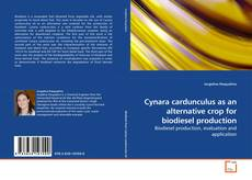 Bookcover of Cynara cardunculus as an alternative crop for biodiesel production