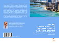 Bookcover of TFP AND COMPETITIVENESS OF ETHIOPIAN TEXTILE