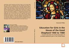 Education for Girls in the House of the Good Shepherd 1940 to 1980的封面