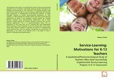 Bookcover of Service-Learning:  Motivations for K-12 Teachers