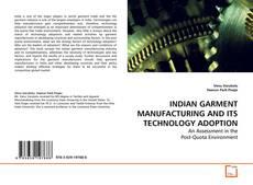 INDIAN GARMENT MANUFACTURING AND ITS TECHNOLOGY ADOPTION kitap kapağı