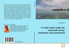 Portada del libro de A multi-metric index for coral reef survey, evaluation and assessment