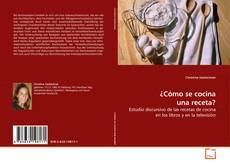 Bookcover of ¿Cómo se cocina una receta?