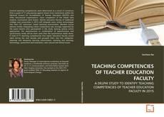 TEACHING COMPETENCIES OF TEACHER EDUCATION FACULTY的封面