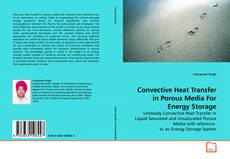 Couverture de Convective Heat Transfer in Porous Media For Energy Storage