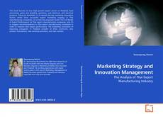 Bookcover of Marketing Strategy and Innovation Management