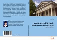 Portada del libro de Incentives and Strategic Behavoirs of Governments