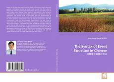 Bookcover of The Syntax of Event Structure in Chinese