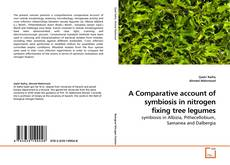Обложка A Comparative account of symbiosis in nitrogen fixing tree legumes