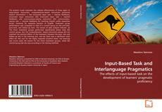 Bookcover of Input-Based Task and Interlanguage Pragmatics
