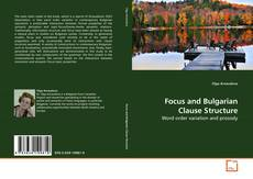 Bookcover of Focus and Bulgarian Clause Structure
