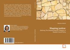 Bookcover of Shaping justice: