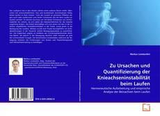 Couverture de Zu Ursachen und Quantifizierung der Knieachseninstabilität beim Laufen