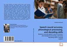 Couverture de Speech sound accuracy, phonological processing, and decoding skills