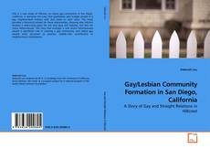 Bookcover of Gay/Lesbian Community Formation in San Diego, California