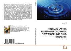 Bookcover of THERMAL LATTICE BOLTZMANN TWO-PHASE FLOW MODEL FOR FLUID DYNAMICS