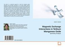 Bookcover of Magnetic Exchange Interactions in Terbium Manganese Oxide
