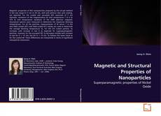 Bookcover of Magnetic and Structural Properties of Nanoparticles