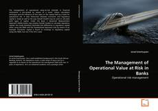 Borítókép a  The Management of Operational Value at Risk in Banks - hoz