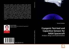 Couverture de Cryogenic Test-bed and Capacitive Sensors for NASA Spacecraft