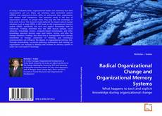 Copertina di Radical Organizational Change and Organizational Memory Systems